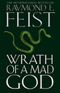 Raymond E. Feist - Wrath of a Mad God