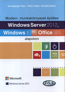 Windows Server 2012, Windows 8 és Office 365 alapokon - Modern m